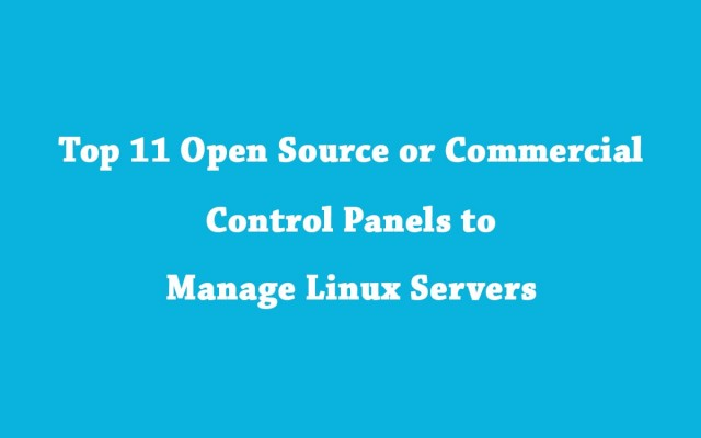 Top 11 Open Source or Commercial Control Panels to Manage